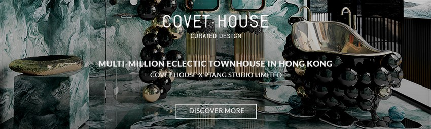 Covet London: An Authentic Scenario, An Intimate Design Experience covet london Covet London: An Authentic Scenario, An Intimate Design Experience banner article BLOG 2